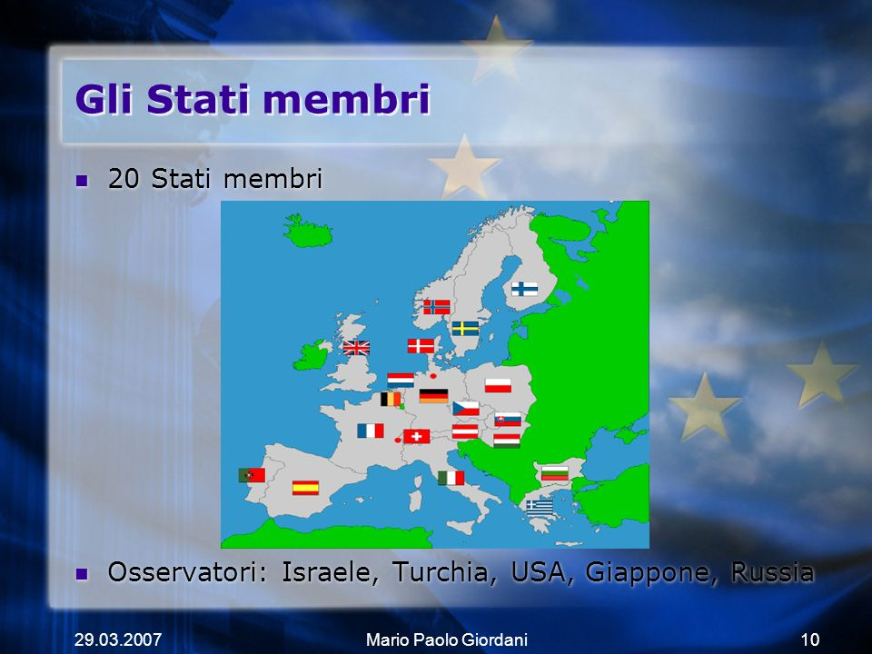 Gli Stati membri 20 Stati membri