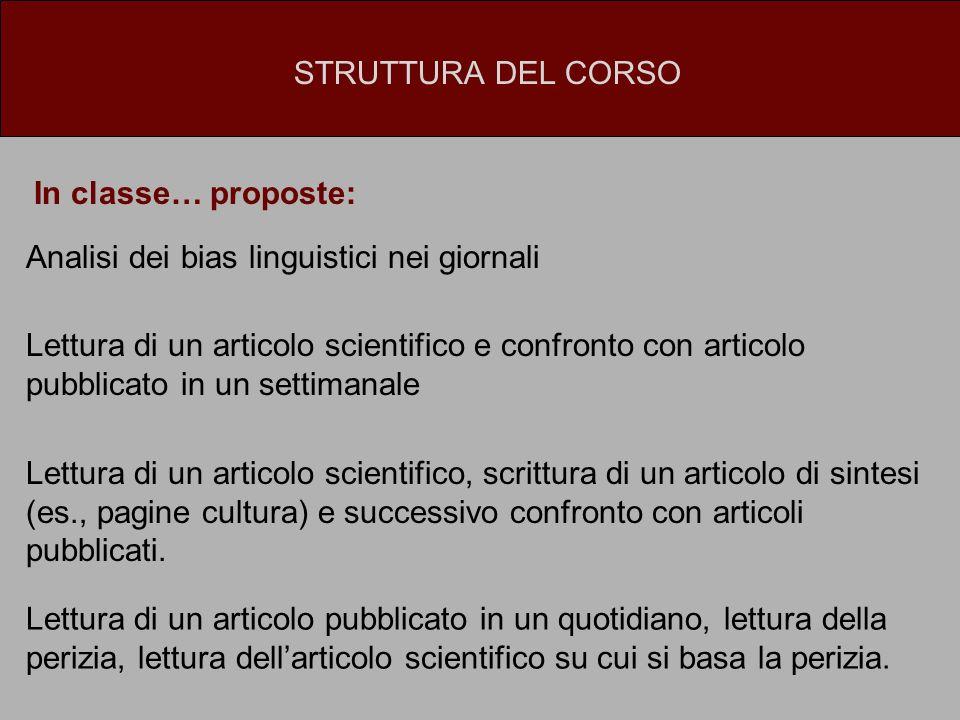 STRUTTURA DEL CORSO In classe… proposte: Analisi dei bias linguistici nei giornali.