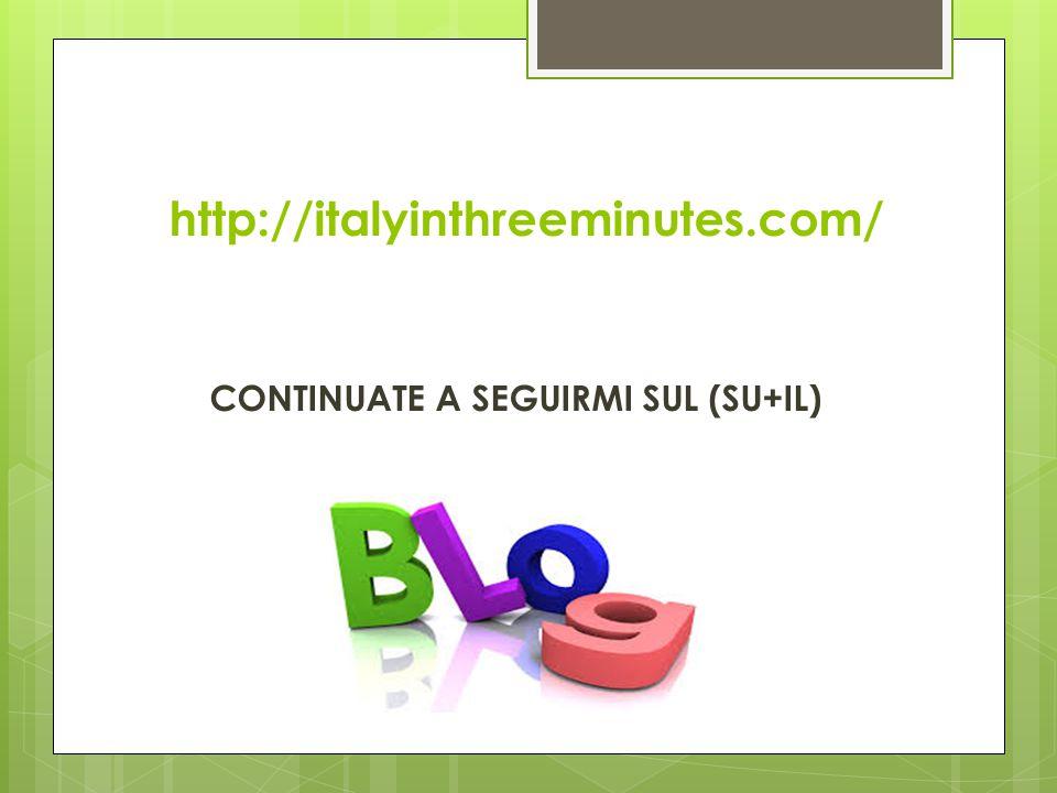 CONTINUATE A SEGUIRMI SUL (SU+IL)