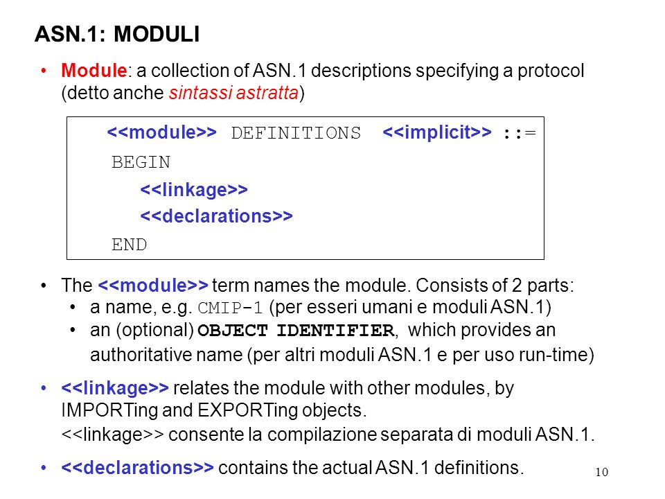 ASN.1: MODULIModule: a collection of ASN.1 descriptions specifying a protocol (detto anche sintassi astratta)
