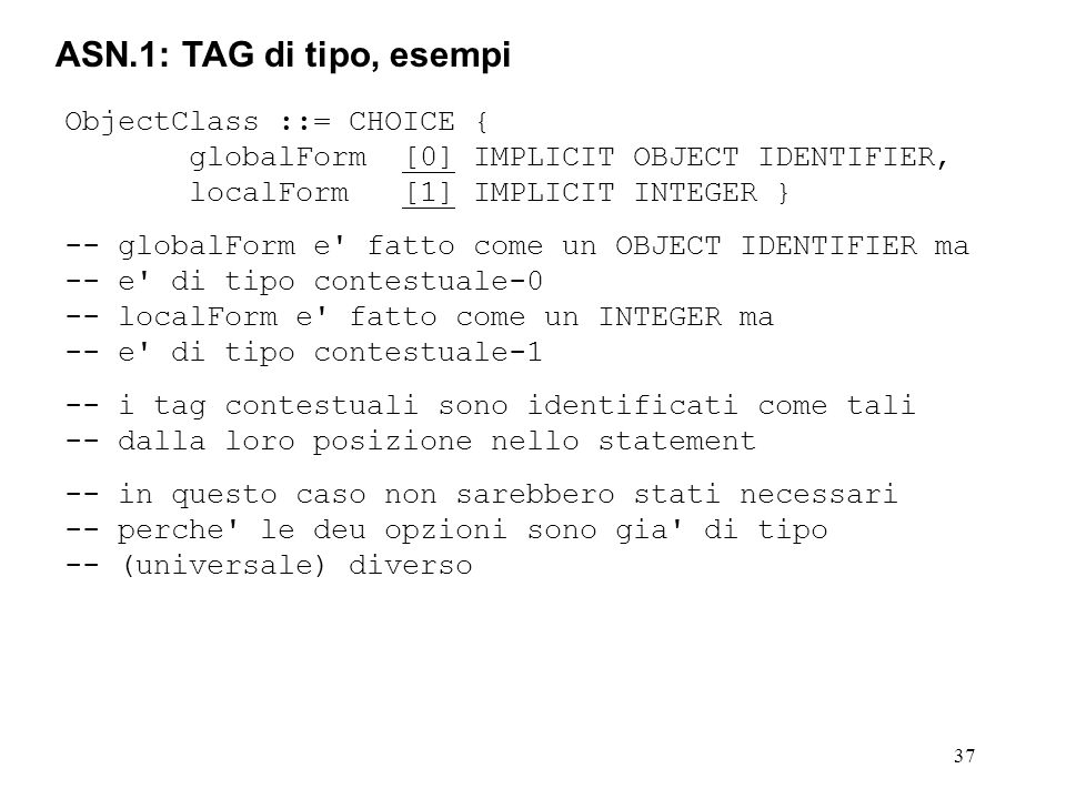 ASN.1: TAG di tipo, esempi ObjectClass ::= CHOICE {