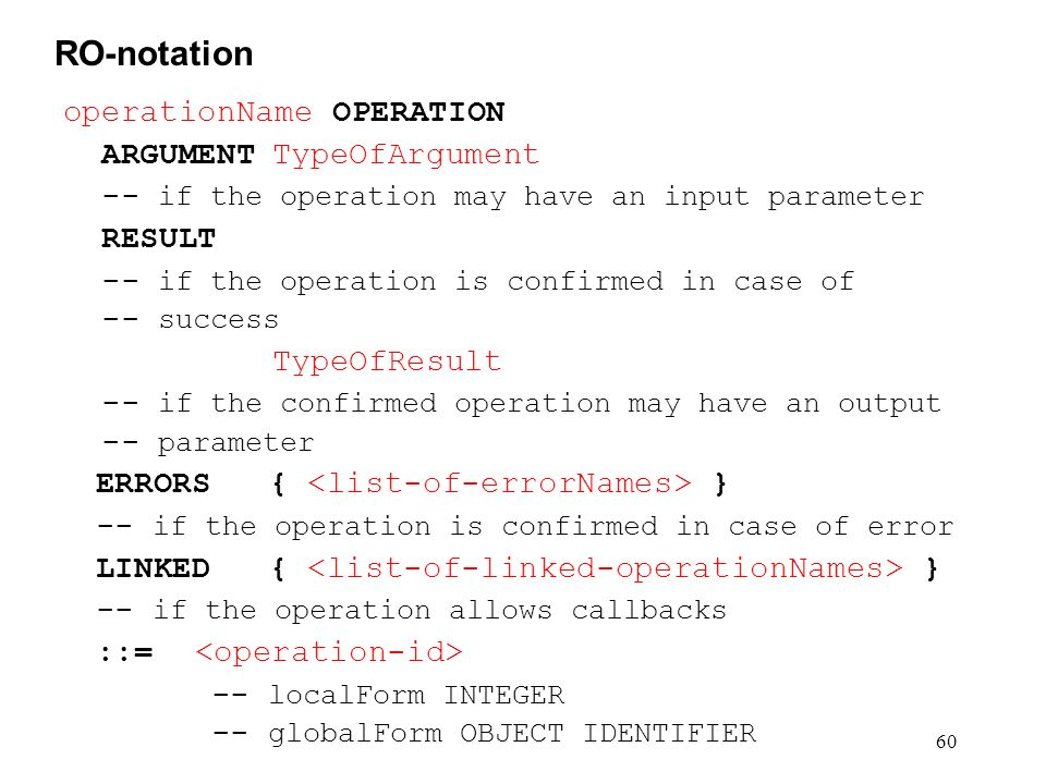 RO-notation operationName OPERATION ARGUMENT TypeOfArgument