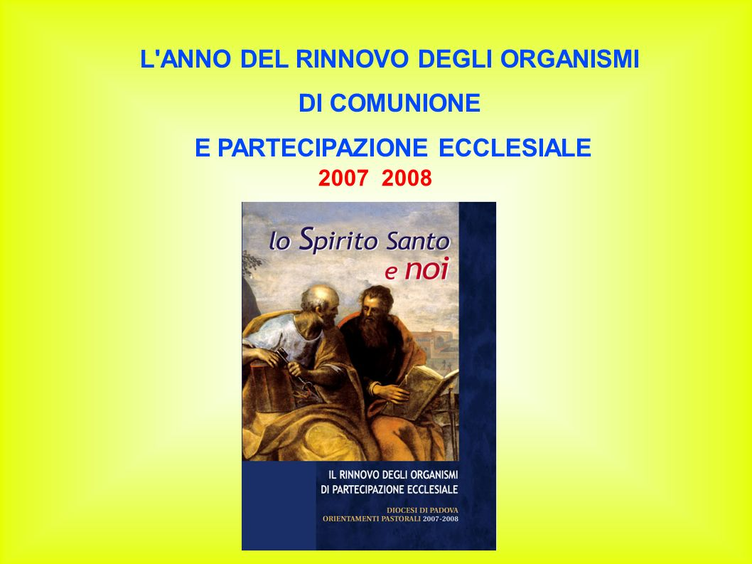 L ANNO DEL RINNOVO DEGLI ORGANISMI E PARTECIPAZIONE ECCLESIALE