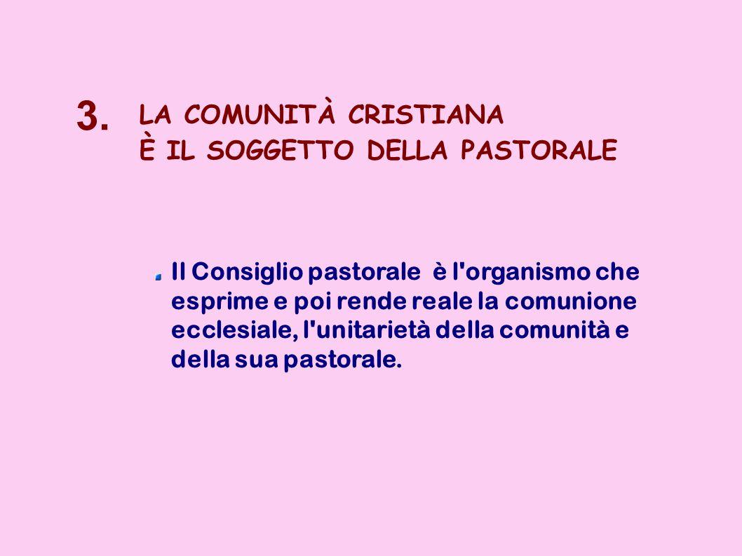 3. LA COMUNITÀ CRISTIANA È IL SOGGETTO DELLA PASTORALE