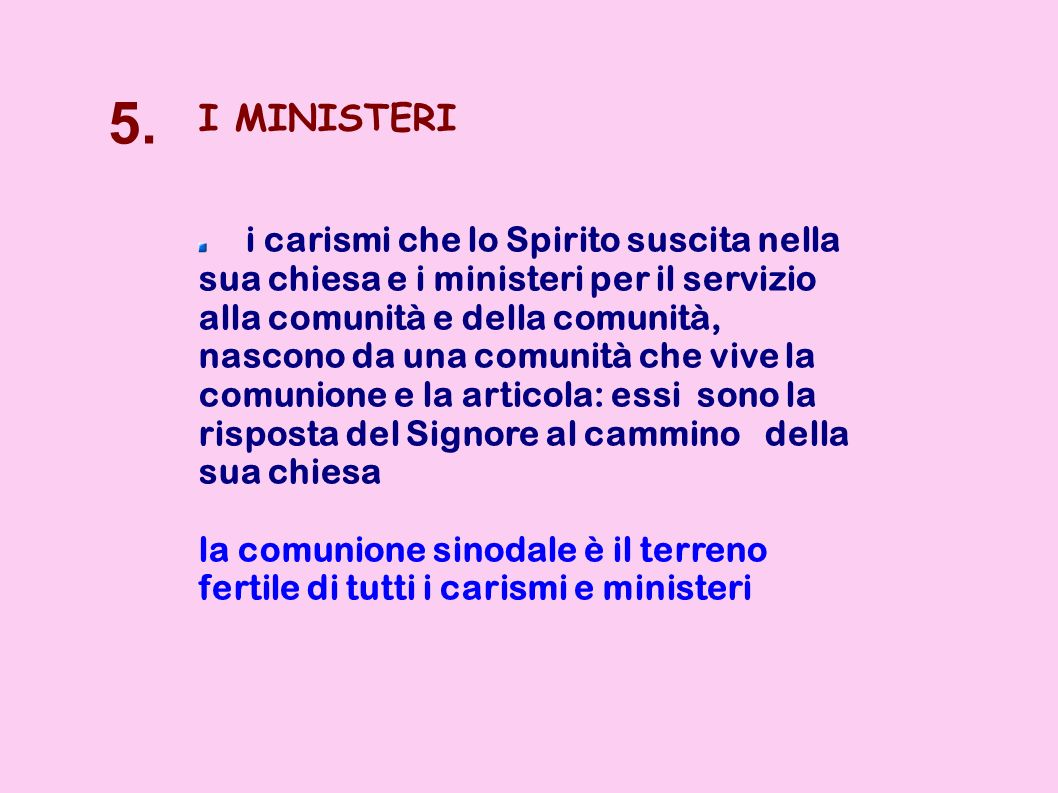 5. I MINISTERI.