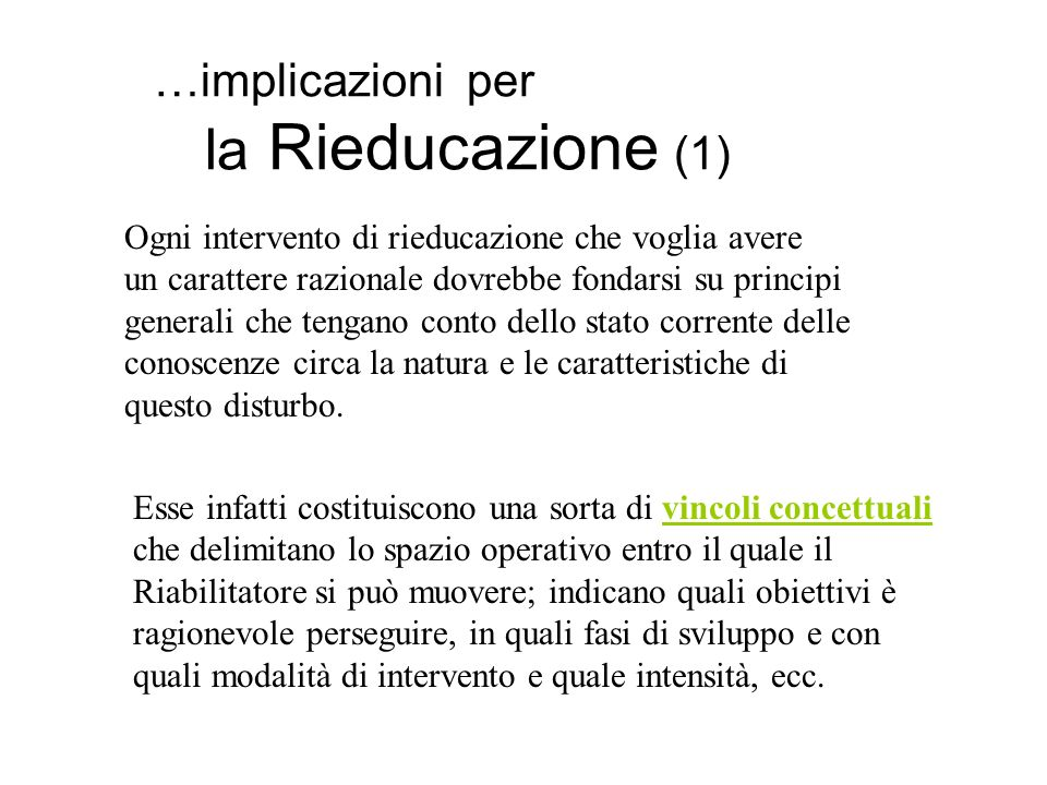 …implicazioni per la Rieducazione (1)