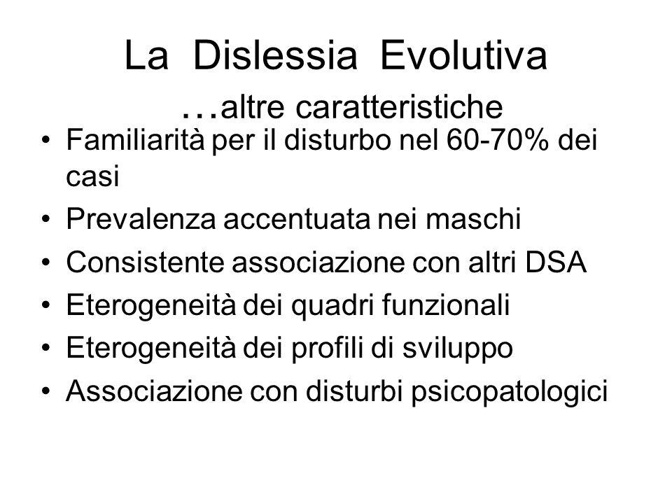 La Dislessia Evolutiva …altre caratteristiche