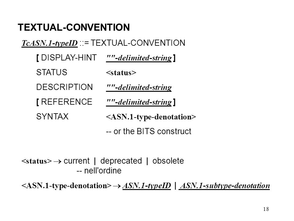 TEXTUAL-CONVENTION TcASN.1-typeID ::= TEXTUAL-CONVENTION