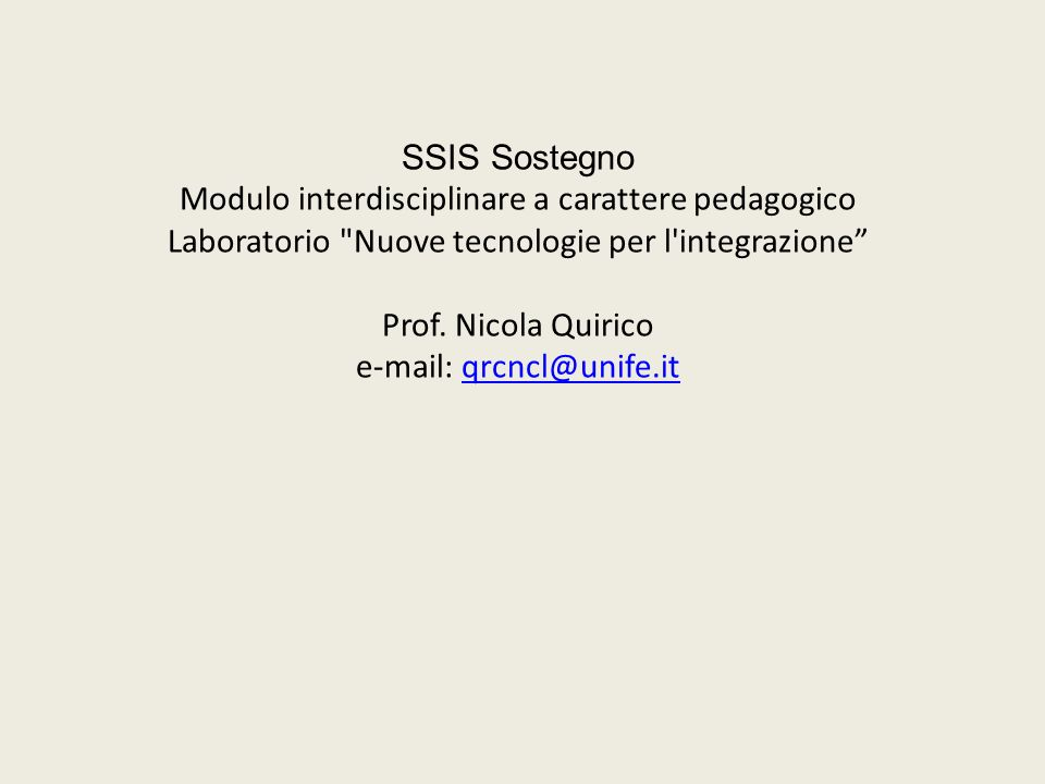 SSIS Sostegno Modulo interdisciplinare a carattere pedagogico Laboratorio Nuove tecnologie per l integrazione Prof.