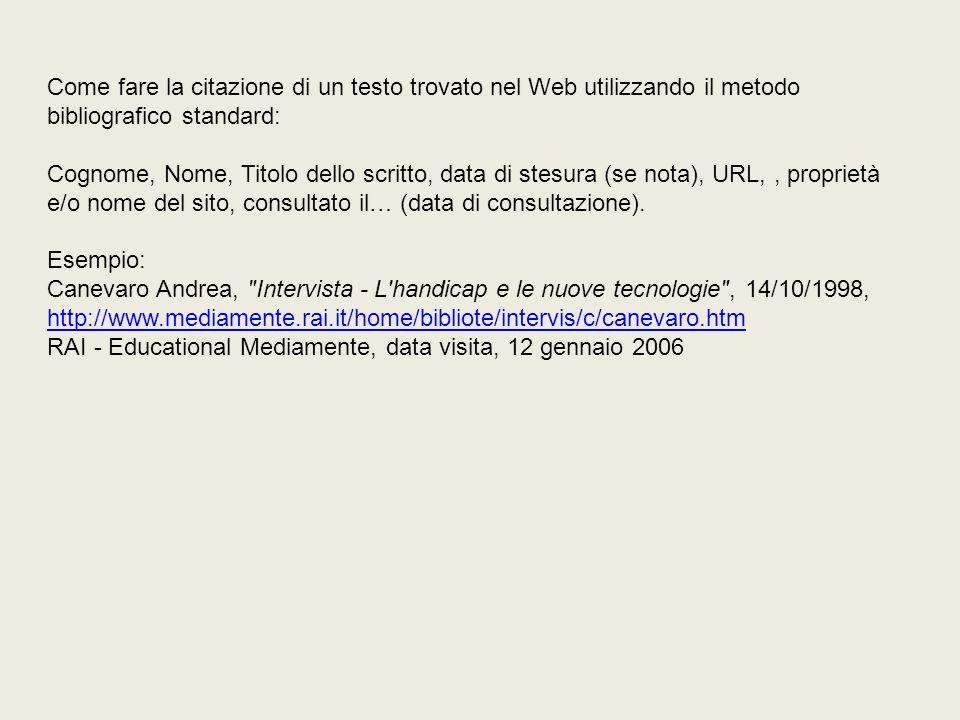 Come fare la citazione di un testo trovato nel Web utilizzando il metodo bibliografico standard: