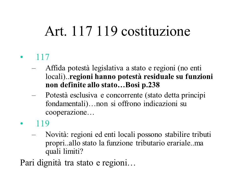 Art. 117 119 costituzione 117 119 Pari dignità tra stato e regioni…