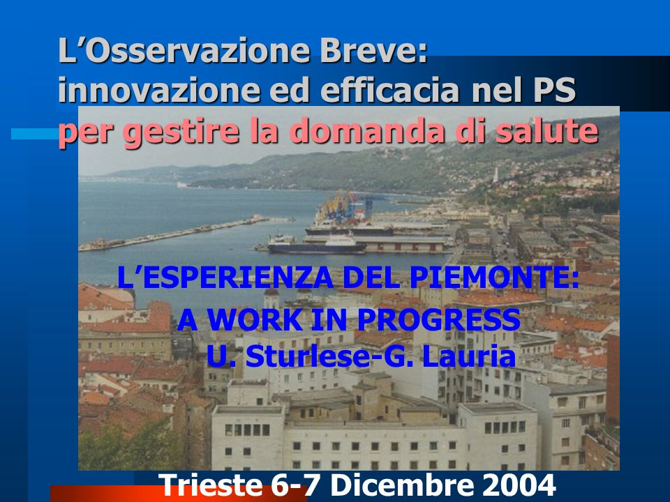 L'ESPERIENZA DEL PIEMONTE: A WORK IN PROGRESS U. Sturlese-G. Lauria