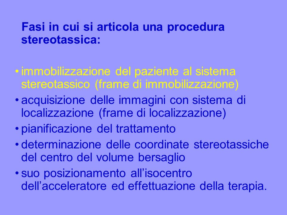 Fasi in cui si articola una procedura stereotassica: