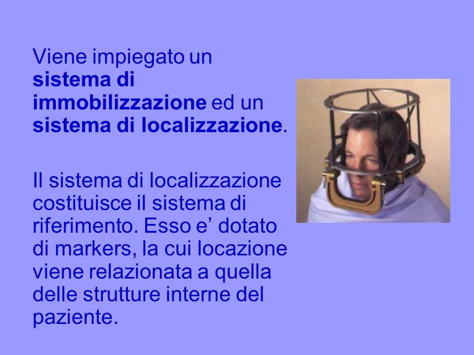 Viene impiegato un sistema di immobilizzazione ed un sistema di localizzazione.