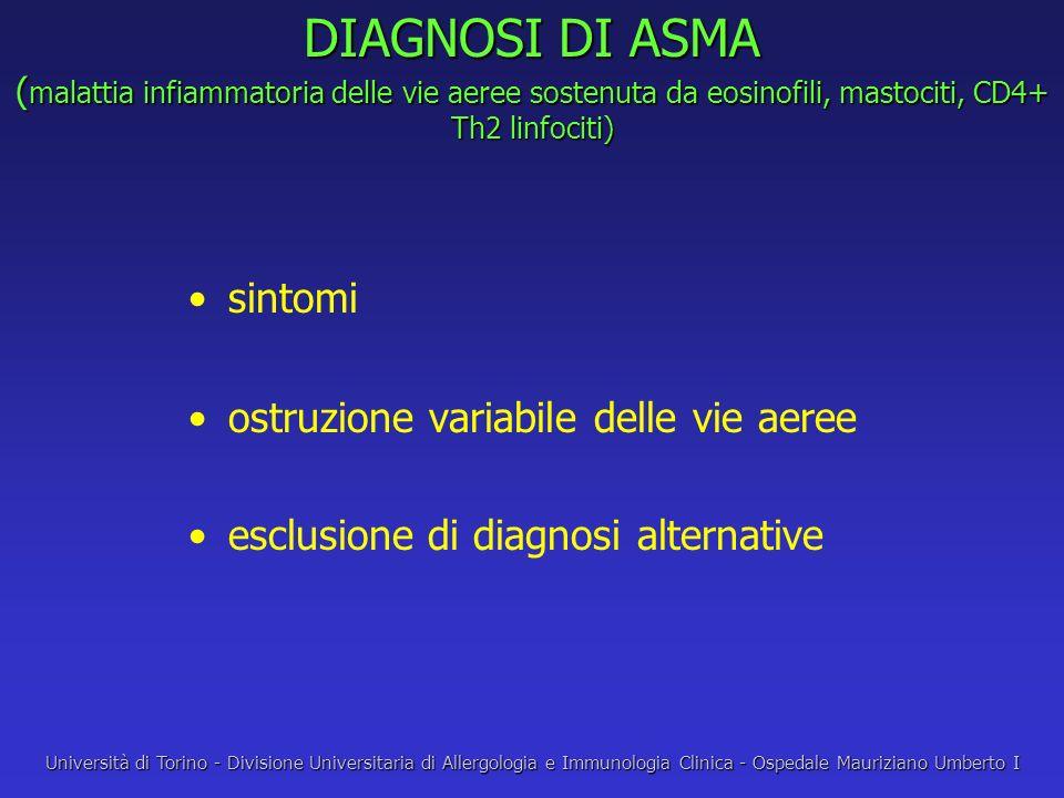 DIAGNOSI DI ASMA (malattia infiammatoria delle vie aeree sostenuta da eosinofili, mastociti, CD4+ Th2 linfociti)