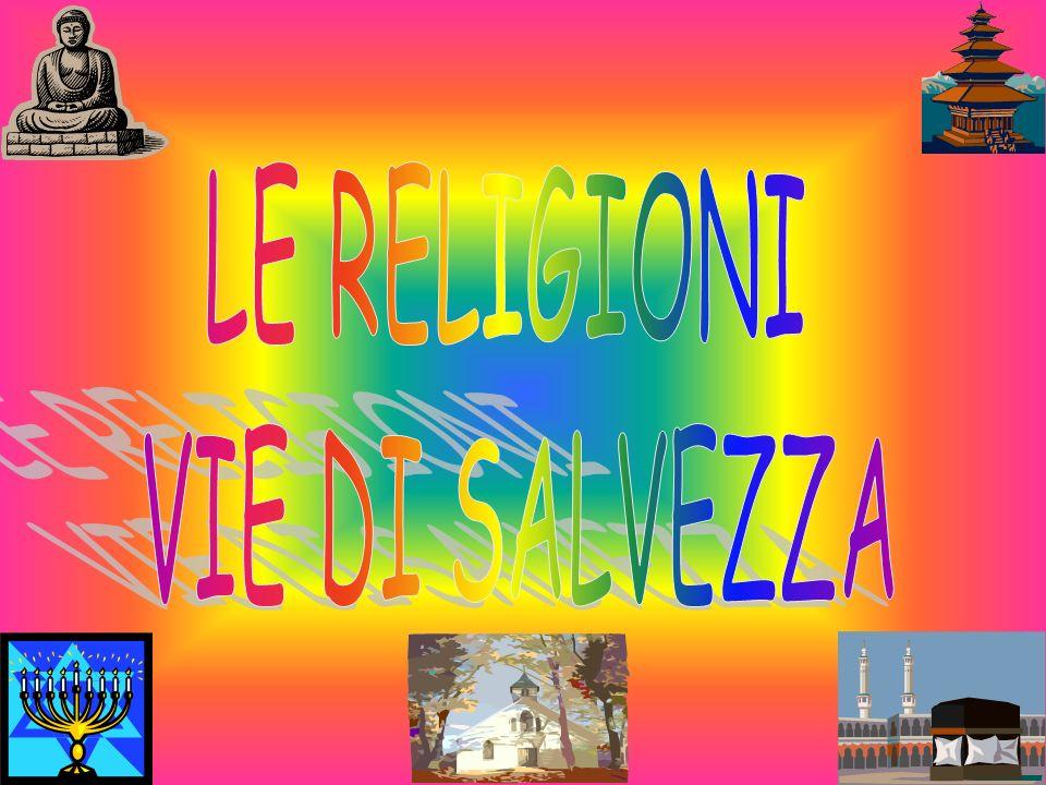 LE RELIGIONI VIE DI SALVEZZA