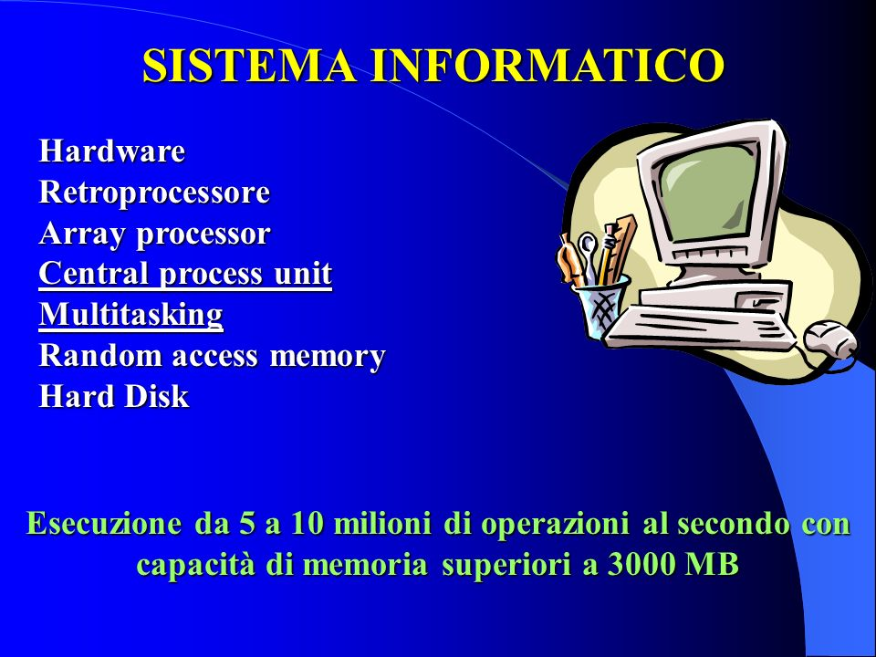 SISTEMA INFORMATICO Hardware Retroprocessore Array processor
