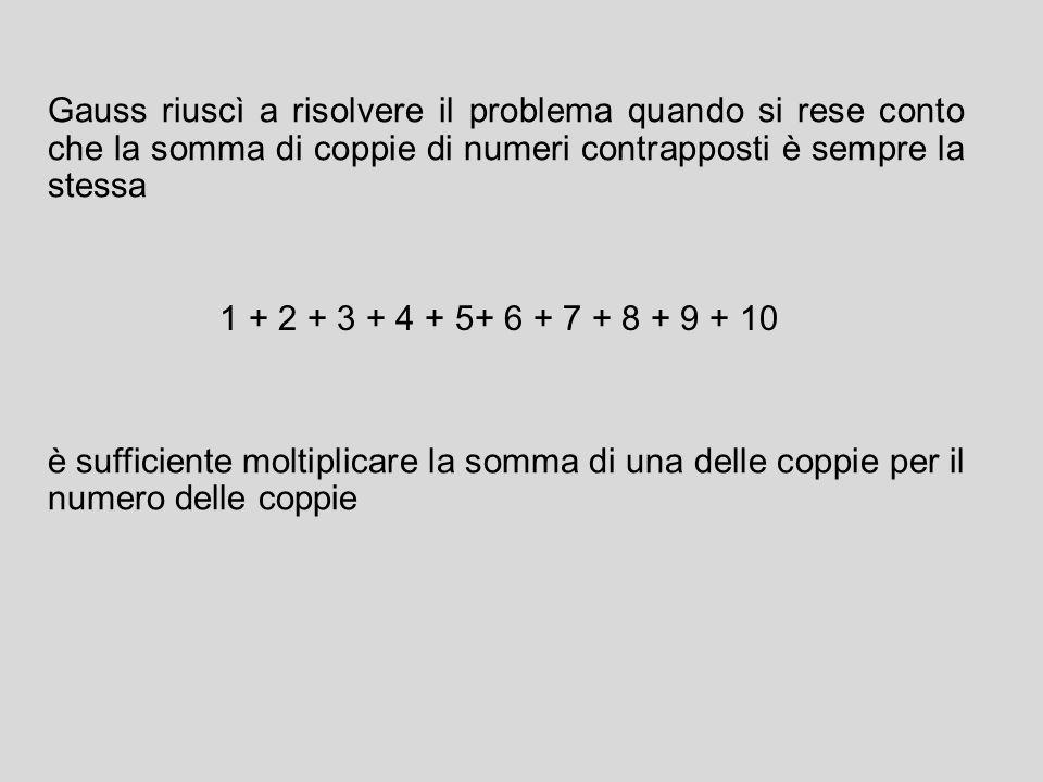Gauss riuscì a risolvere il problema quando si rese conto che la somma di coppie di numeri contrapposti è sempre la stessa