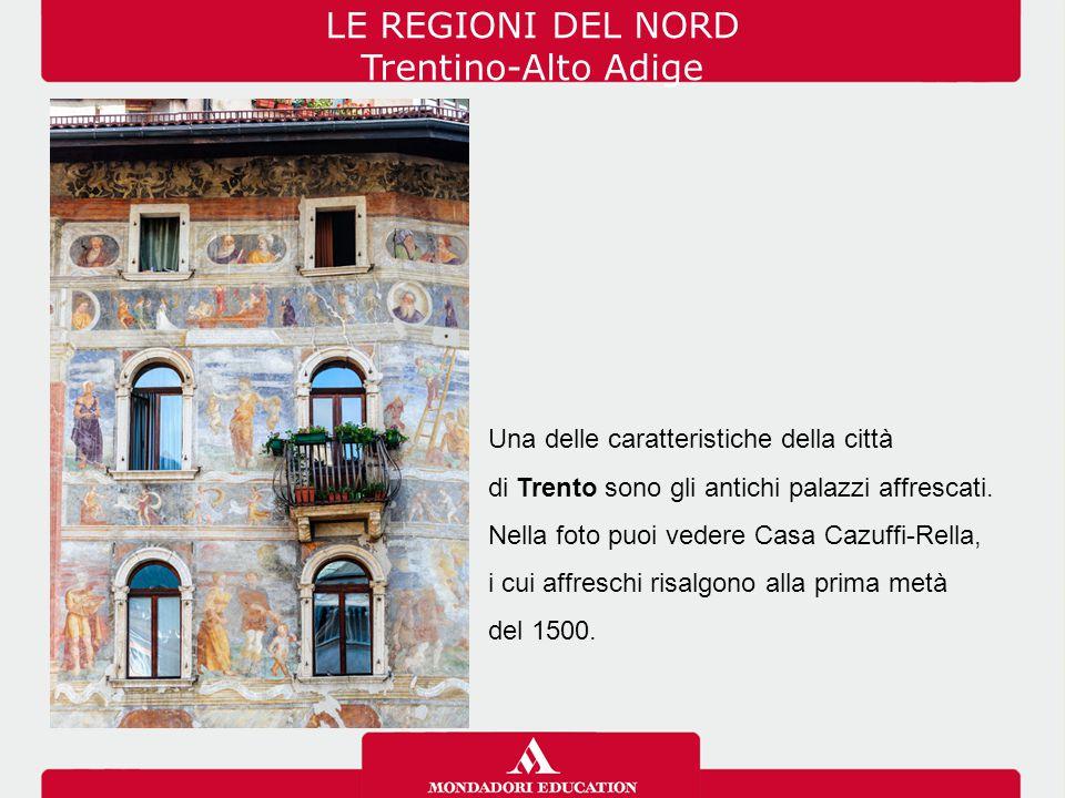 LE REGIONI DEL NORD Trentino-Alto Adige