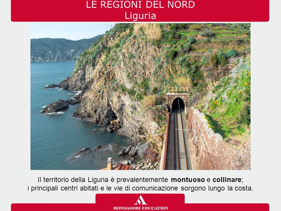 Il territorio della Liguria è prevalentemente montuoso e collinare;