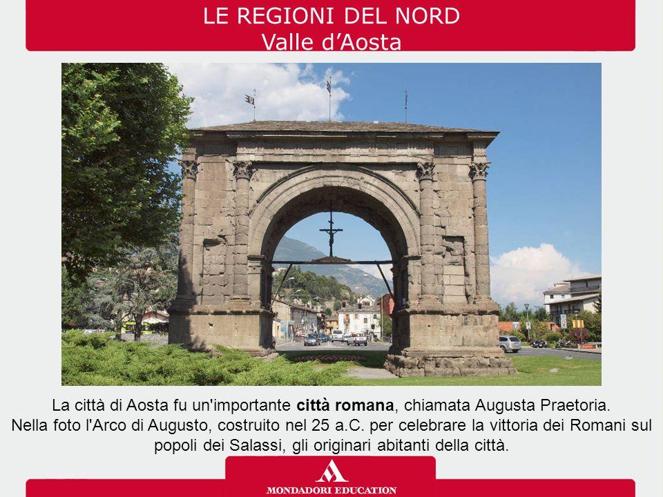 LE REGIONI DEL NORD Valle d'Aosta