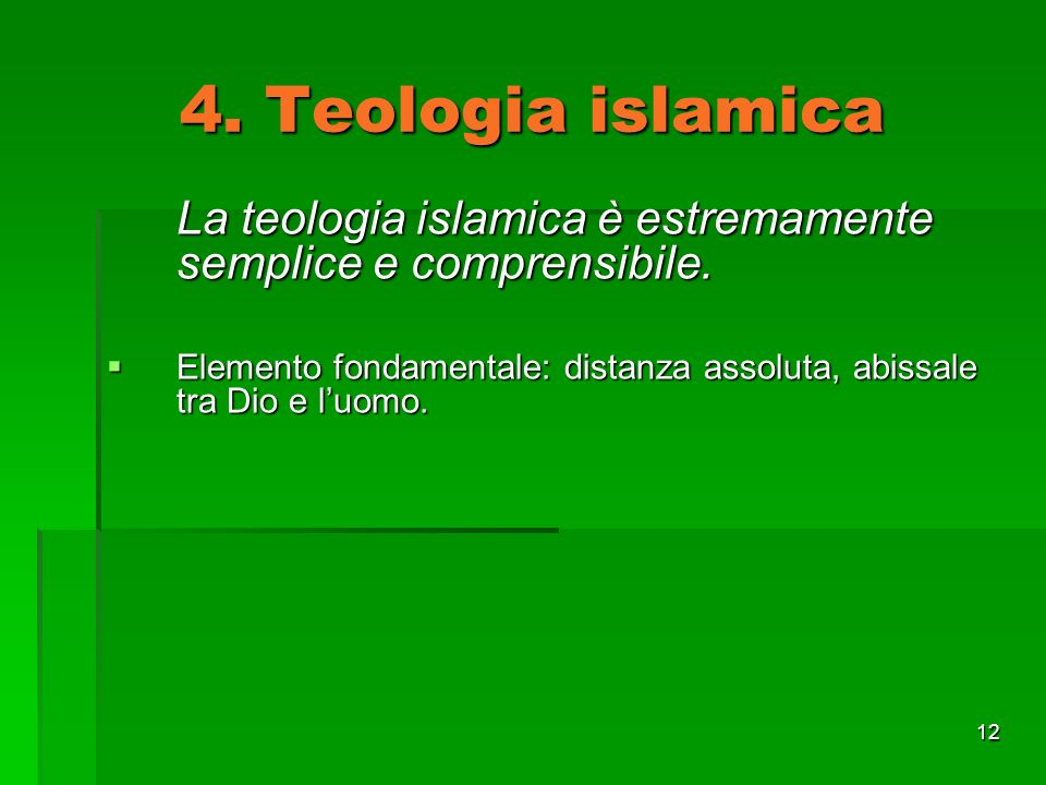 4. Teologia islamica La teologia islamica è estremamente semplice e comprensibile.