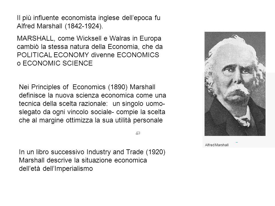 Il più influente economista inglese dell'epoca fu Alfred Marshall (1842-1924).