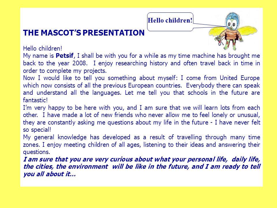THE MASCOT'S PRESENTATION