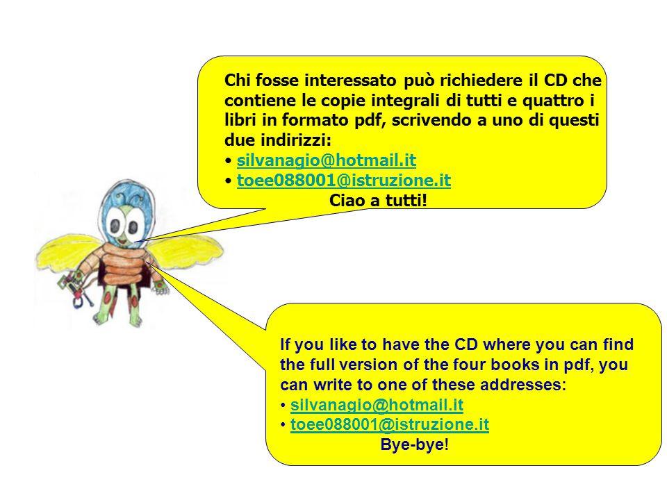 Chi fosse interessato può richiedere il CD che contiene le copie integrali di tutti e quattro i libri in formato pdf, scrivendo a uno di questi due indirizzi: