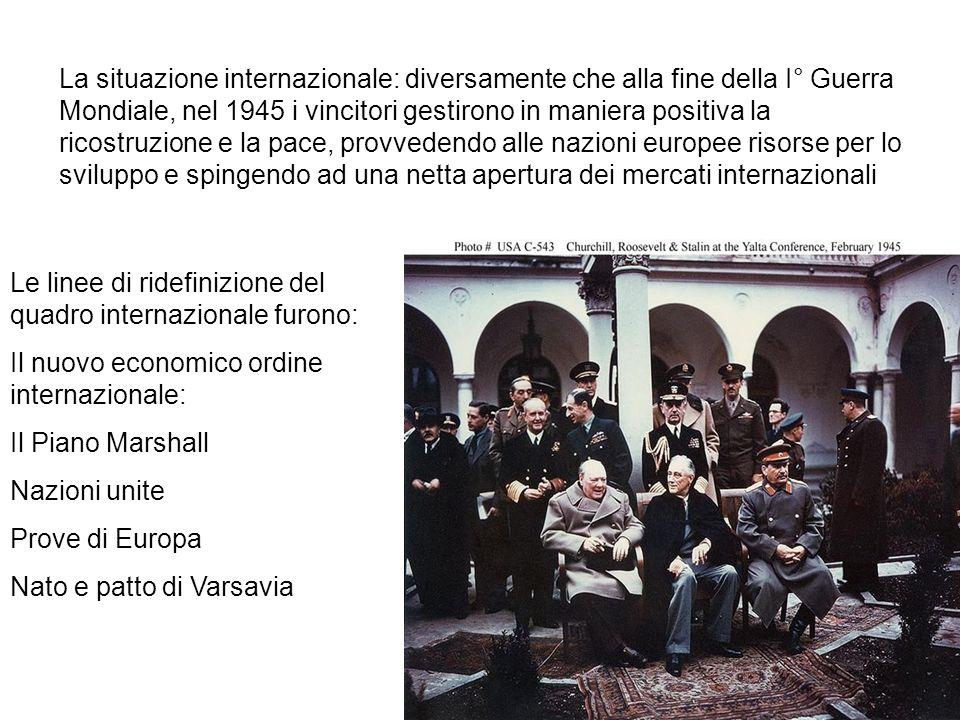 La situazione internazionale: diversamente che alla fine della I° Guerra Mondiale, nel 1945 i vincitori gestirono in maniera positiva la ricostruzione e la pace, provvedendo alle nazioni europee risorse per lo sviluppo e spingendo ad una netta apertura dei mercati internazionali