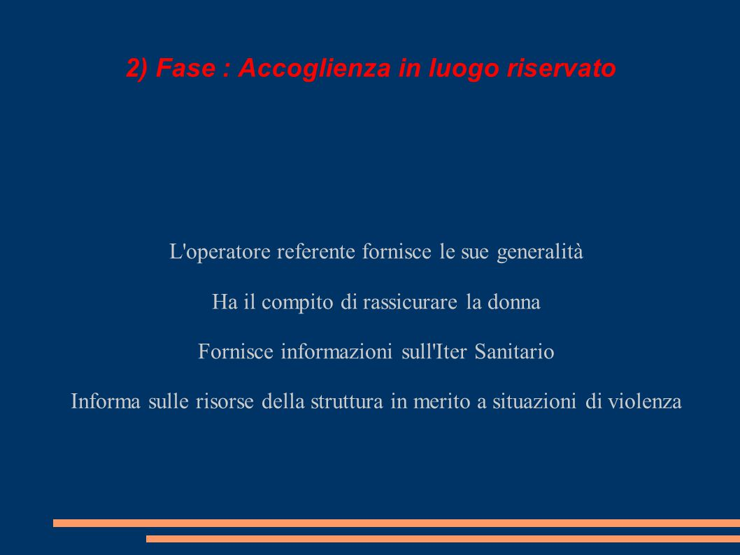 2) Fase : Accoglienza in luogo riservato