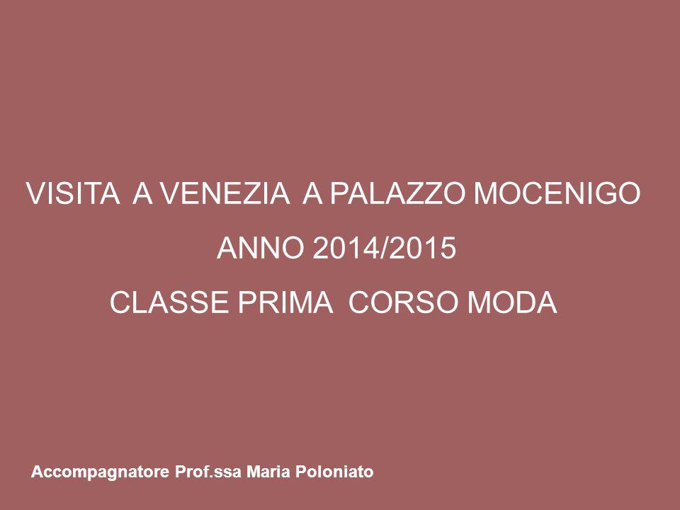 VISITA A VENEZIA A PALAZZO MOCENIGO ANNO 2014/2015