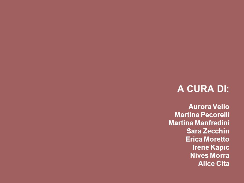 A CURA DI:. Aurora Vello. Martina Pecorelli. Martina Manfredini