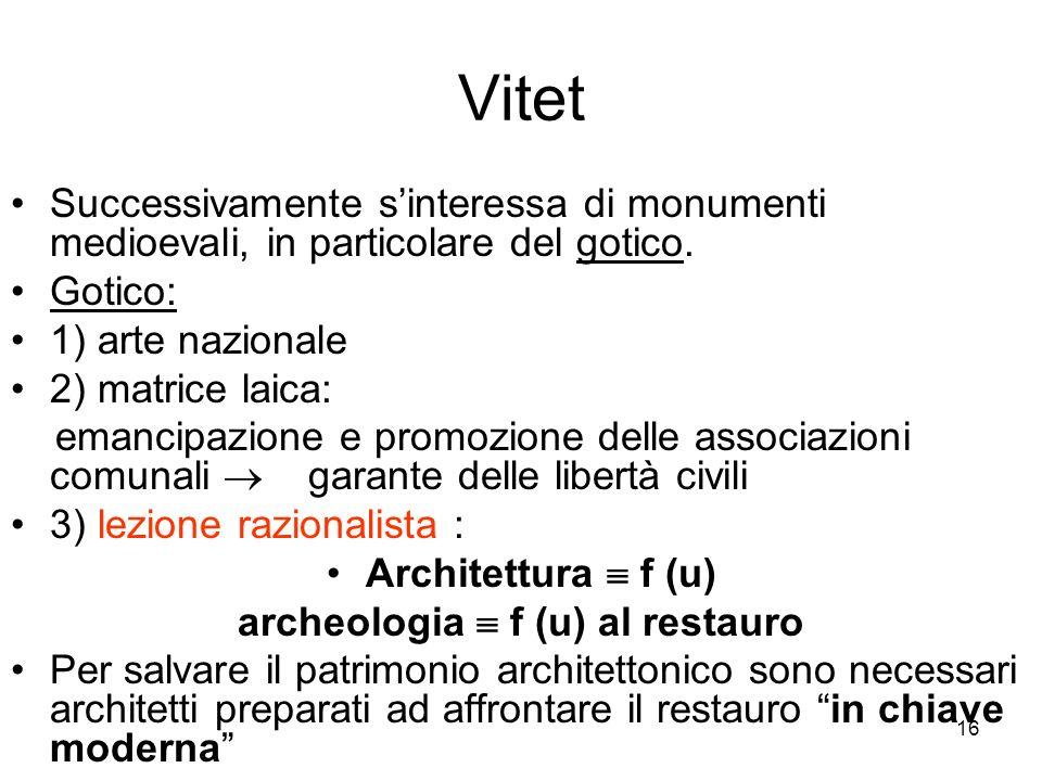 archeologia  f (u) al restauro
