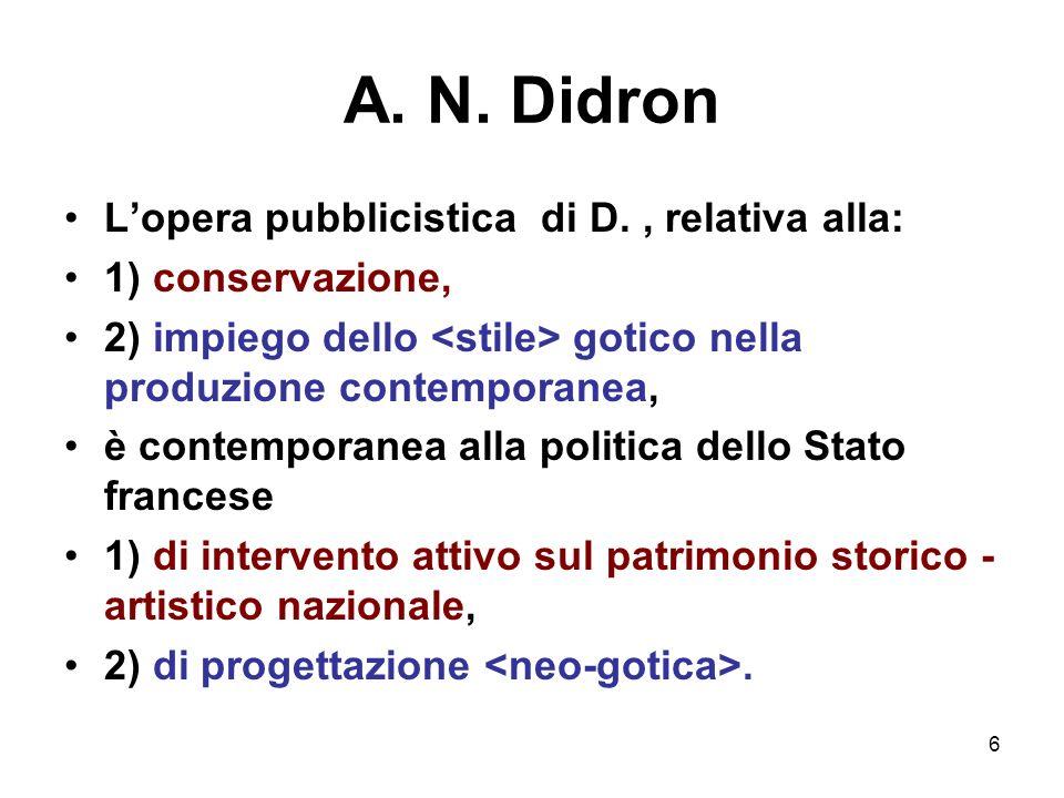 A. N. Didron L'opera pubblicistica di D. , relativa alla: