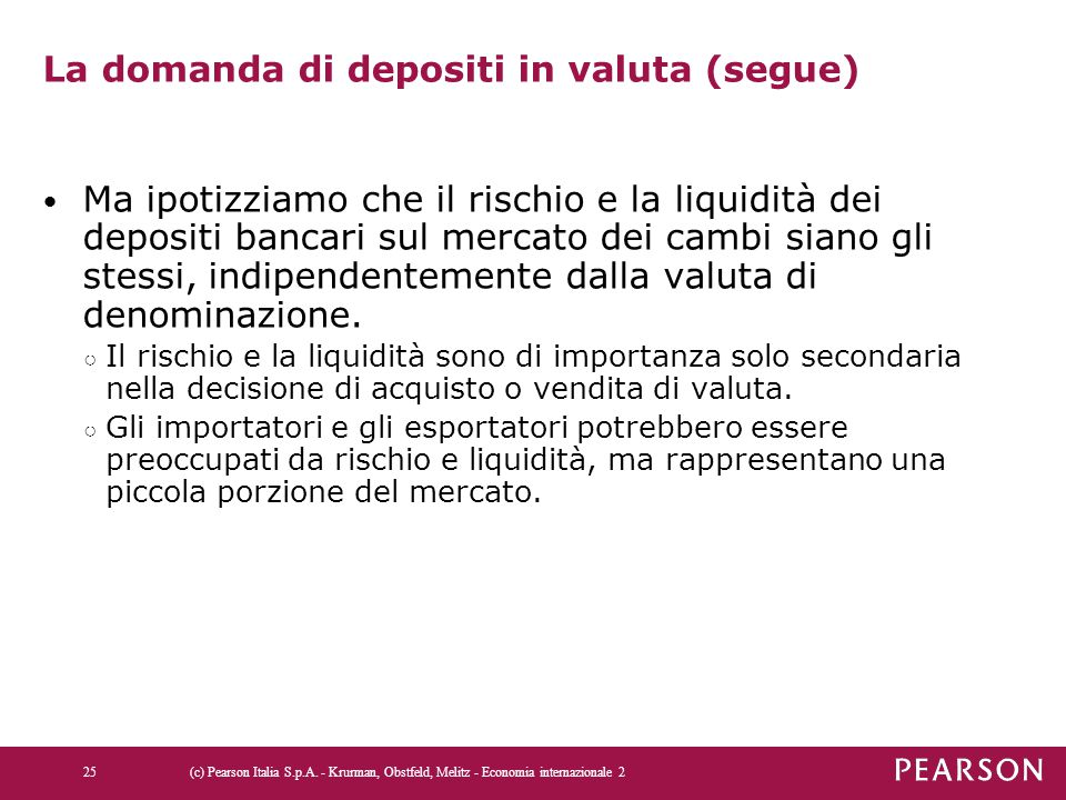 La domanda di depositi in valuta (segue)