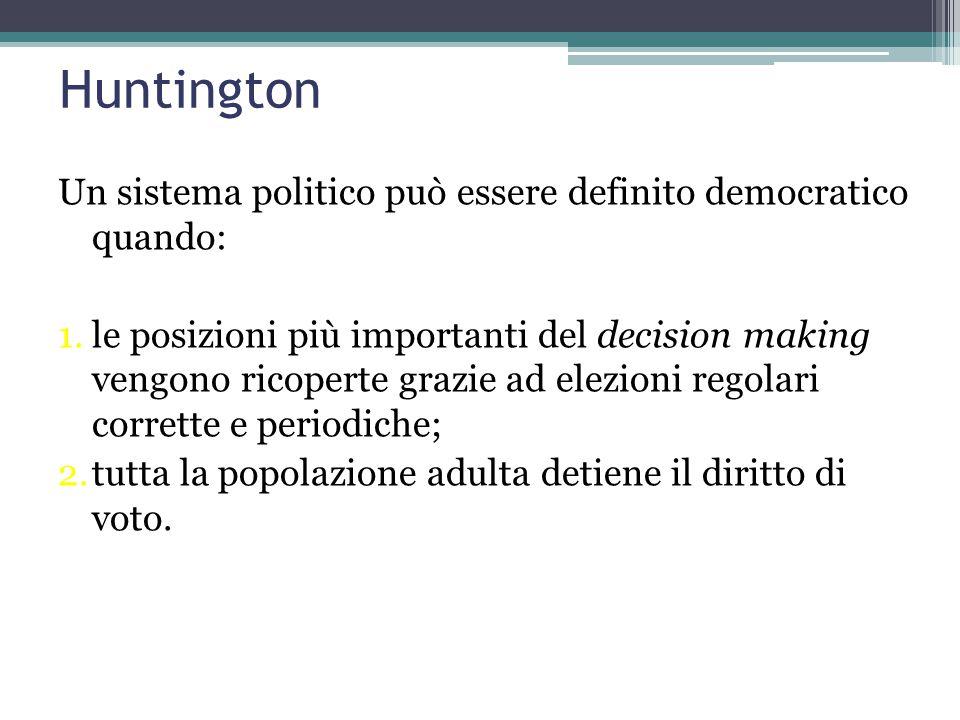 Huntington Un sistema politico può essere definito democratico quando: