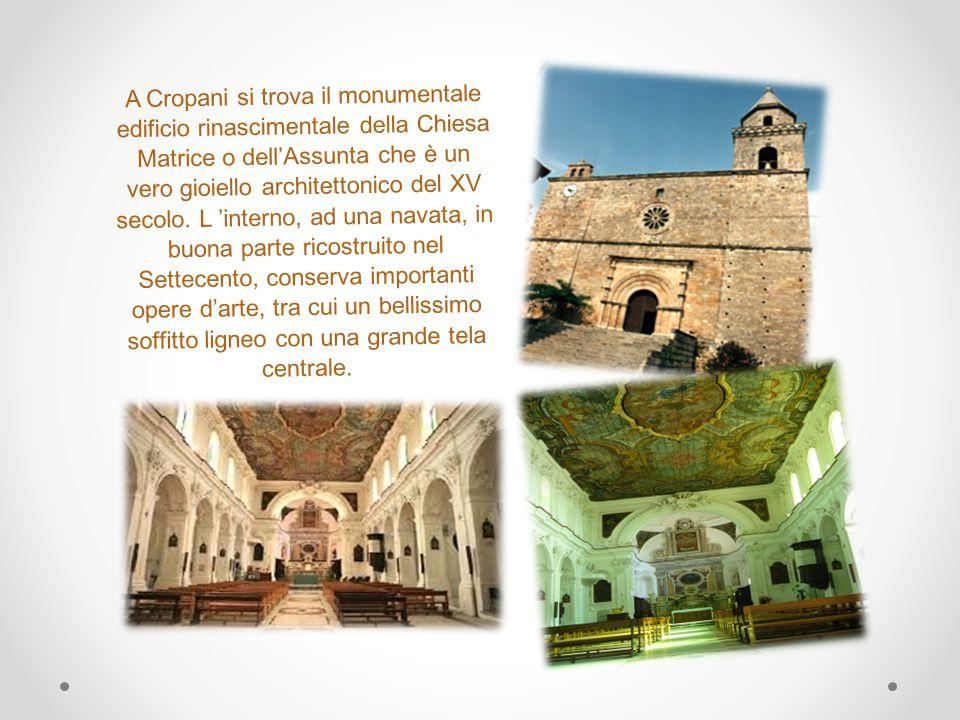A Cropani si trova il monumentale edificio rinascimentale della Chiesa Matrice o dell'Assunta che è un vero gioiello architettonico del XV secolo.