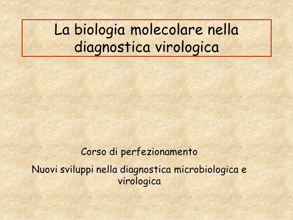 La biologia molecolare nella diagnostica virologica