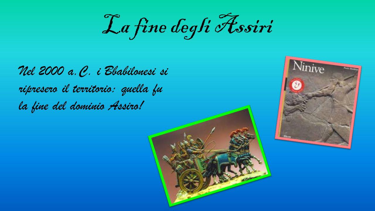 La fine degli Assiri Nel 2000 a.C.