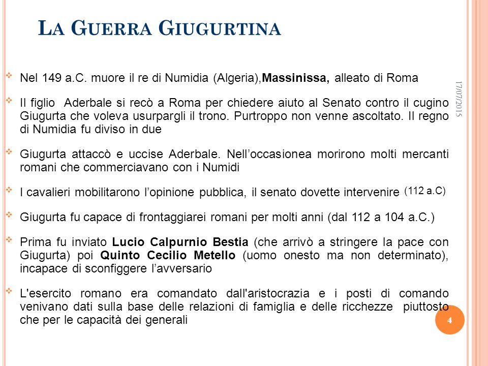 La Guerra Giugurtina 18/04/2017. Nel 149 a.C. muore il re di Numidia (Algeria),Massinissa, alleato di Roma.