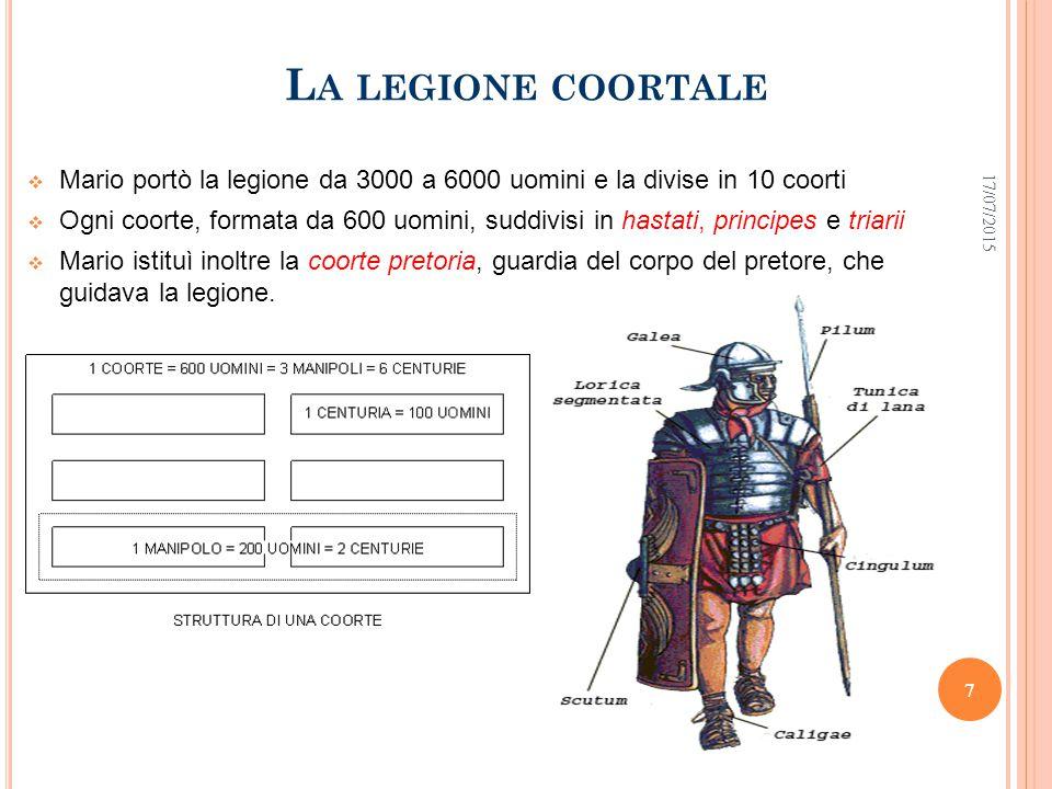 La legione coortale 18/04/2017. Mario portò la legione da 3000 a 6000 uomini e la divise in 10 coorti.
