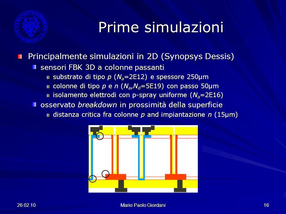 Prime simulazioni Principalmente simulazioni in 2D (Synopsys Dessis)