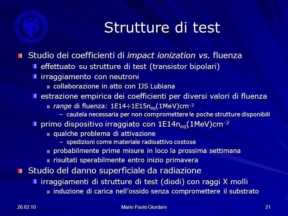 Strutture di testStudio dei coefficienti di impact ionization vs. fluenza. effettuato su strutture di test (transistor bipolari)