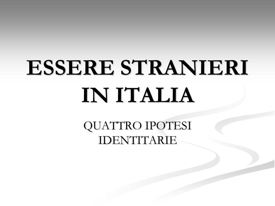 ESSERE STRANIERI IN ITALIA