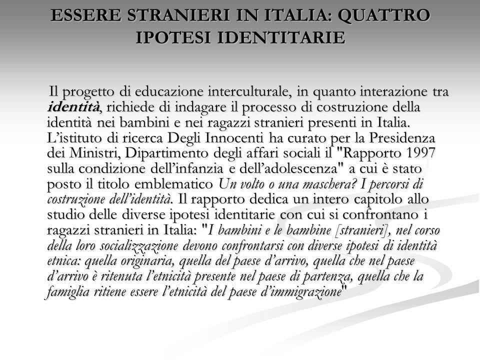 ESSERE STRANIERI IN ITALIA: QUATTRO IPOTESI IDENTITARIE