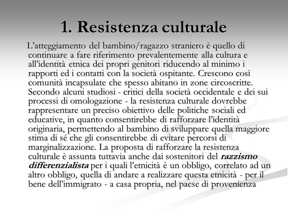 1. Resistenza culturale