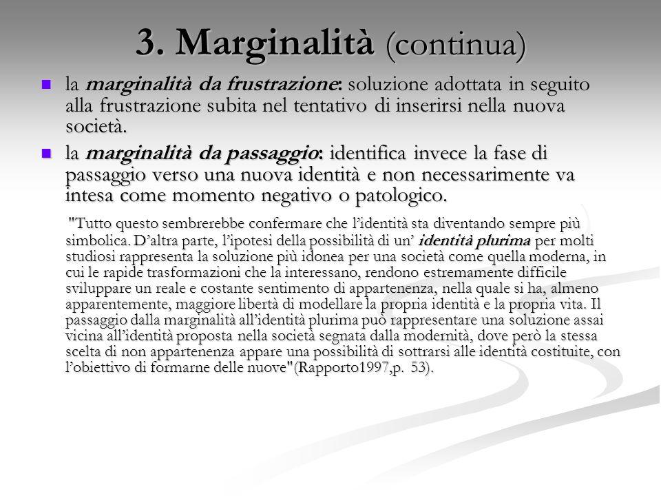 3. Marginalità (continua)