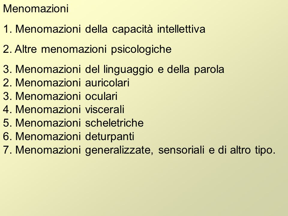 Menomazioni 1. Menomazioni della capacità intellettiva. 2. Altre menomazioni psicologiche.