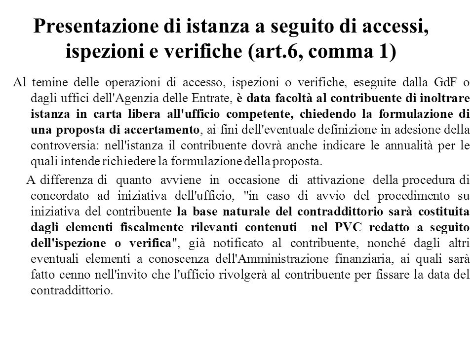 Presentazione di istanza a seguito di accessi, ispezioni e verifiche (art.6, comma 1)